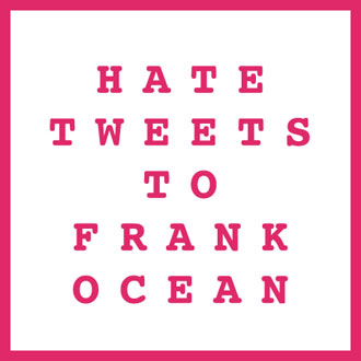 hate_tweets_to_frank_ocean-Christina_Lee-Fanzine-330