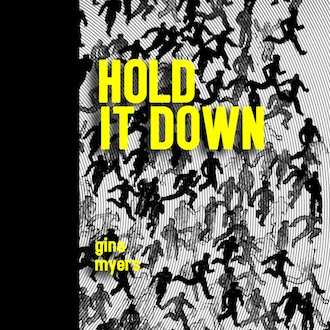 Hold It Down by Gina Myers