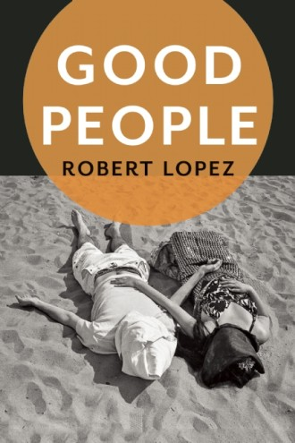 GOOD-PEOPLE-by-Robert-Lopez-9781942658023