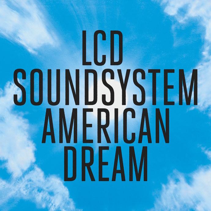 LCD-Soundsystem-American-Dream-1503672945