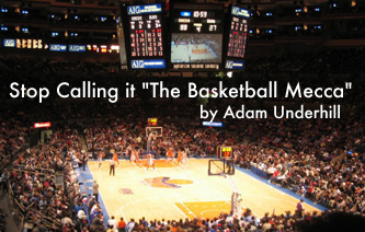 M.S.G.: Stop Calling It The Basketball Mecca